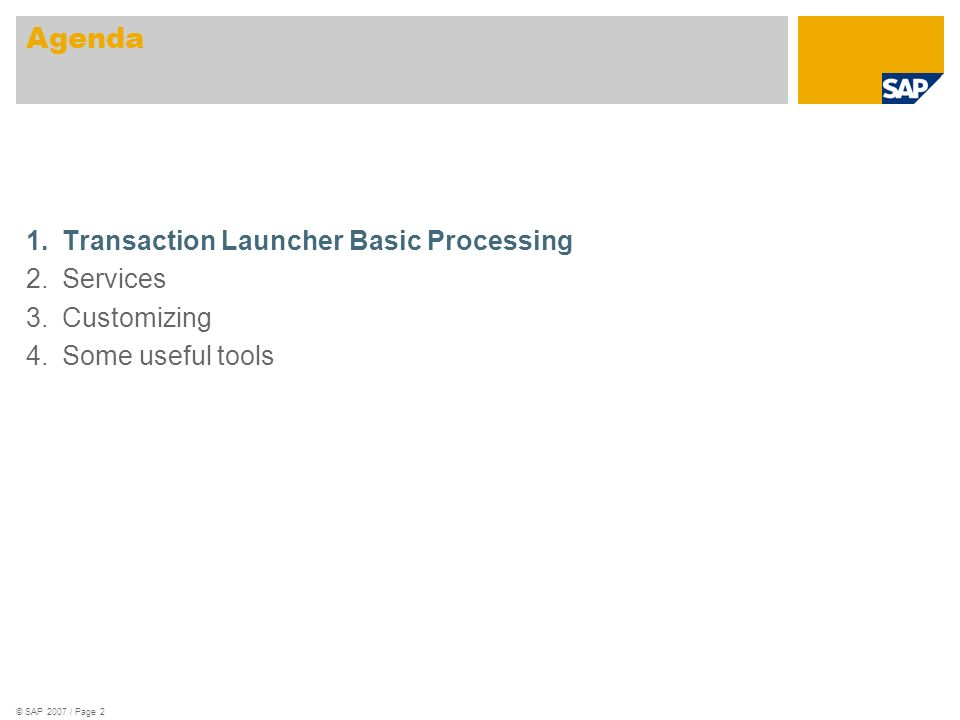 © SAP 2007 / Page 3 What is Transaction Launcher.