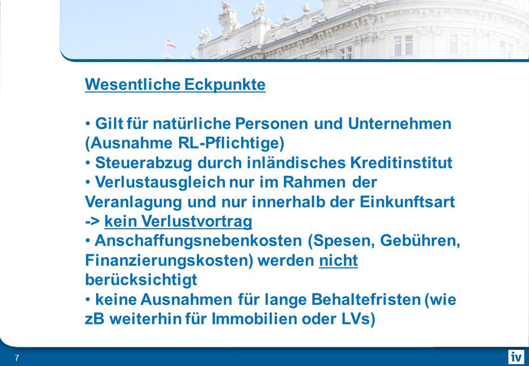 6 Geplante Neuregelung für Einkünfte aus Kapitalvermögen (§ 27 EStG) Einkünfte aus Kapitalvermögen sind Einkünfte aus der Überlassung von Kapital (Abs.