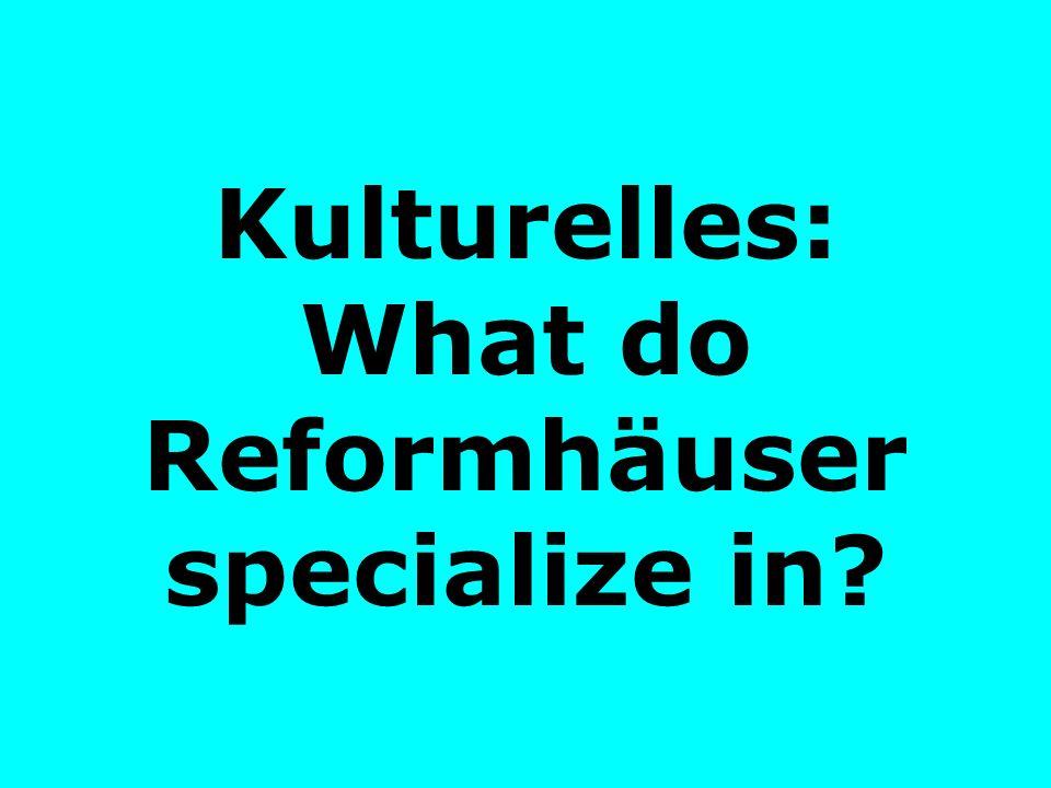 Kulturelles: What do Reformhäuser specialize in?
