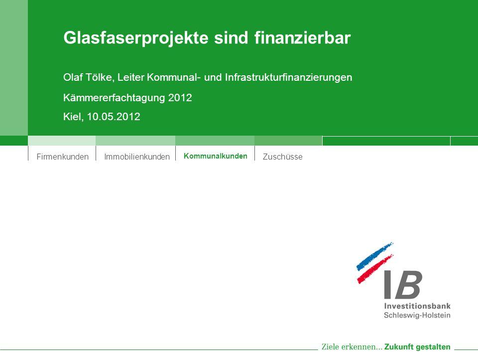 FirmenkundenImmobilienkunden Kommunalkunden Zuschüsse Glasfaserprojekte sind finanzierbar Olaf Tölke, Leiter Kommunal- und Infrastrukturfinanzierungen