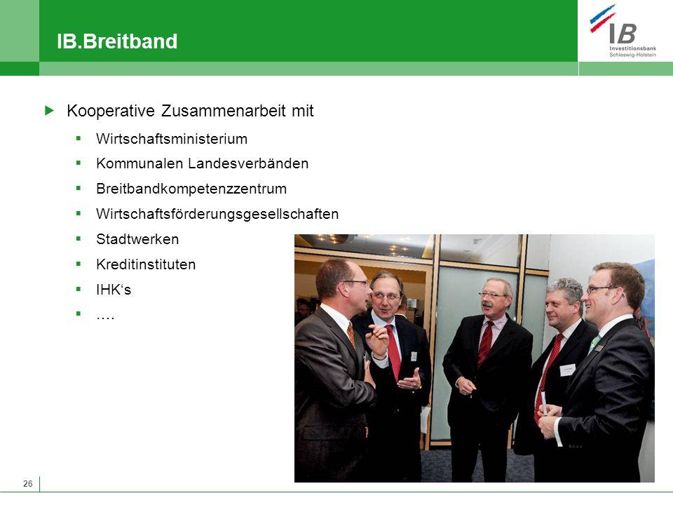 26 IB.Breitband Kooperative Zusammenarbeit mit Wirtschaftsministerium Kommunalen Landesverbänden Breitbandkompetenzzentrum Wirtschaftsförderungsgesell