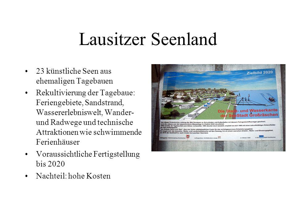 Lausitzer Seenland 23 künstliche Seen aus ehemaligen Tagebauen Rekultivierung der Tagebaue: Feriengebiete, Sandstrand, Wassererlebniswelt, Wander- und