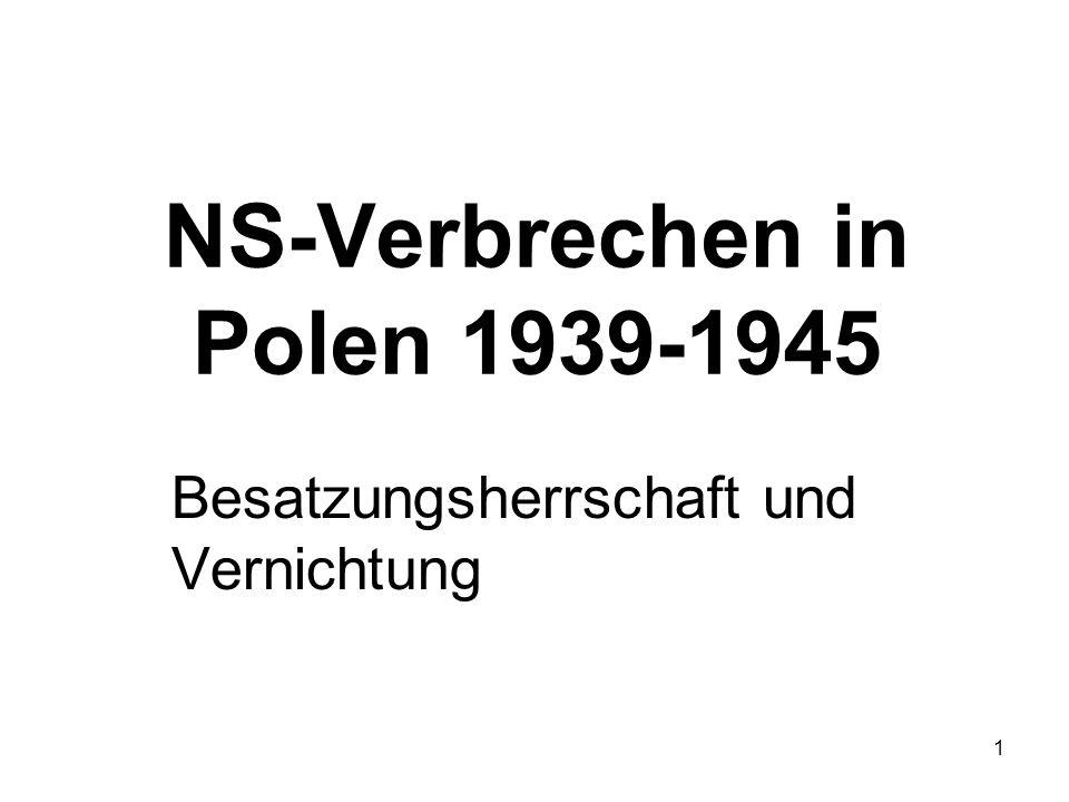 2 Verbrechen: Gesamtdarstellung Verfolgung und Ermordung von Jüdinnen und Juden und Sinti und Roma Verbrechen an der Zivilbevölkerung Polens (u.a.