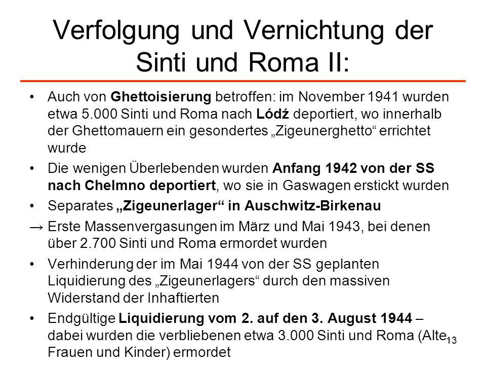 13 Verfolgung und Vernichtung der Sinti und Roma II: Auch von Ghettoisierung betroffen: im November 1941 wurden etwa 5.000 Sinti und Roma nach Lódź de