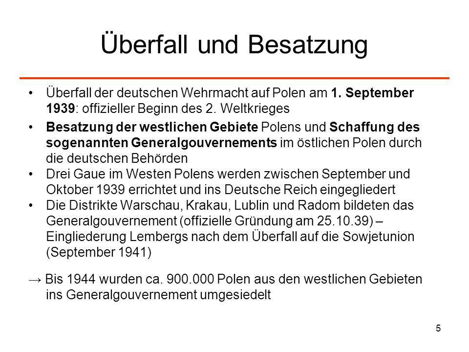 5 Überfall und Besatzung Überfall der deutschen Wehrmacht auf Polen am 1. September 1939: offizieller Beginn des 2. Weltkrieges Besatzung der westlich