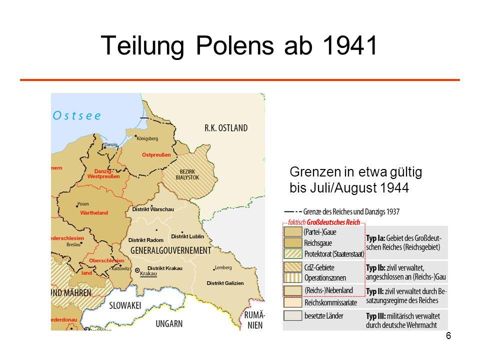 6 Teilung Polens ab 1941 Grenzen in etwa gültig bis Juli/August 1944