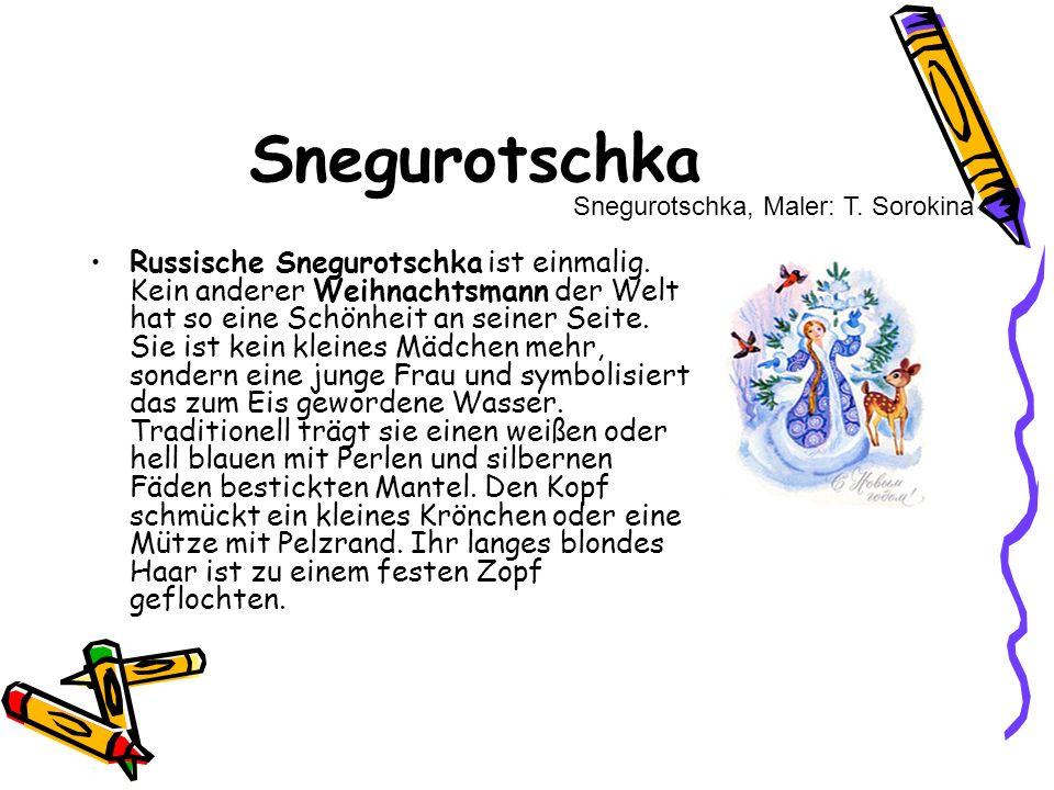 Snegurotschka Russische Snegurotschka ist einmalig. Kein anderer Weihnachtsmann der Welt hat so eine Schönheit an seiner Seite. Sie ist kein kleines M