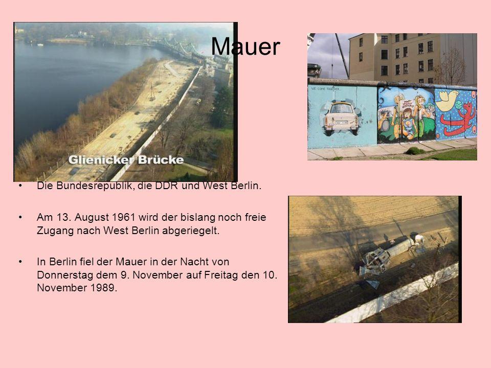 Mauer Die Bundesrepublik, die DDR und West Berlin.