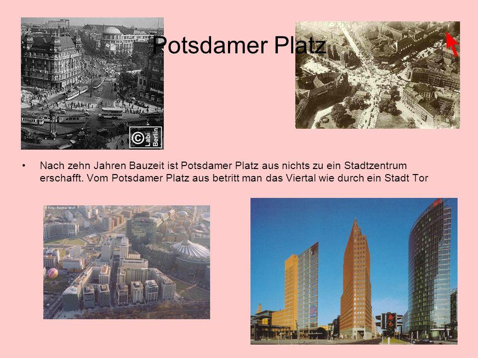 Potsdamer Platz Nach zehn Jahren Bauzeit ist Potsdamer Platz aus nichts zu ein Stadtzentrum erschafft.