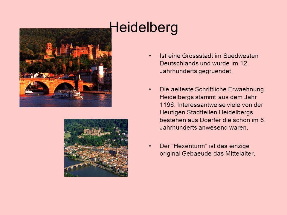 Heidelberg Ist eine Grossstadt im Suedwesten Deutschlands und wurde im 12.