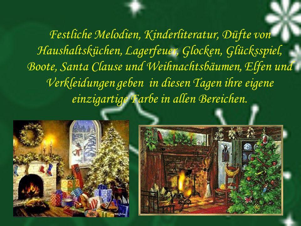 Festliche Melodien, Kinderliteratur, Düfte von Haushaltsküchen, Lagerfeuer, Glocken, Glücksspiel, Boote, Santa Clause und Weihnachtsbäumen, Elfen und