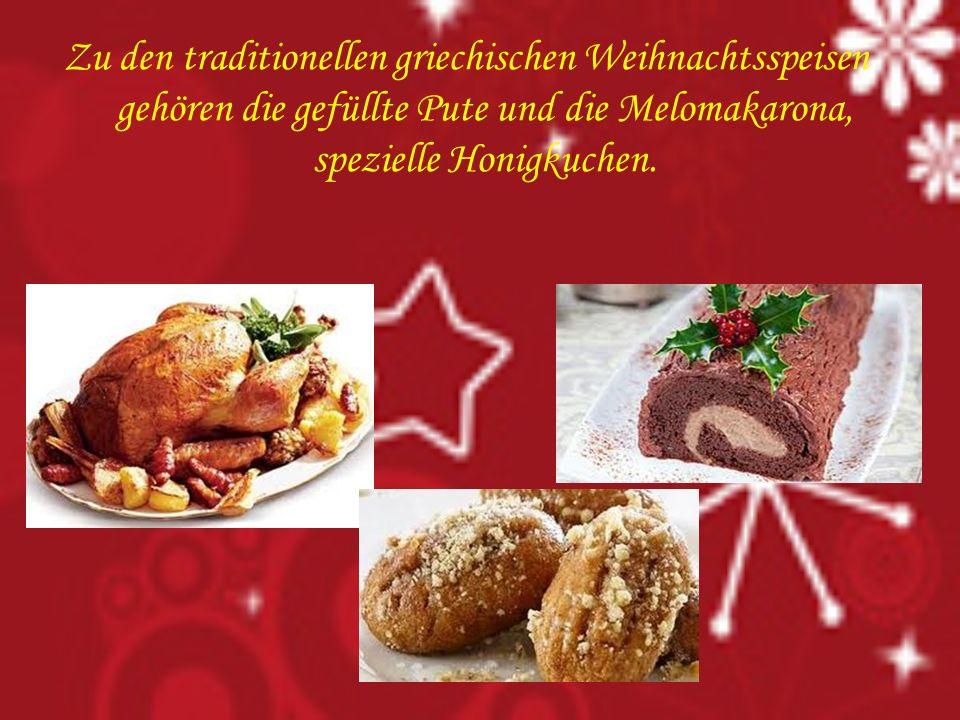 Zu den traditionellen griechischen Weihnachtsspeisen gehören die gefüllte Pute und die Melomakarona, spezielle Honigkuchen.