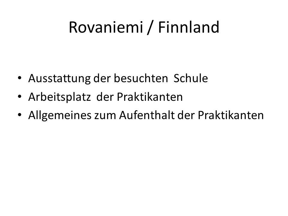 Rovaniemi / Finnland Ausstattung der besuchten Schule Arbeitsplatz der Praktikanten Allgemeines zum Aufenthalt der Praktikanten