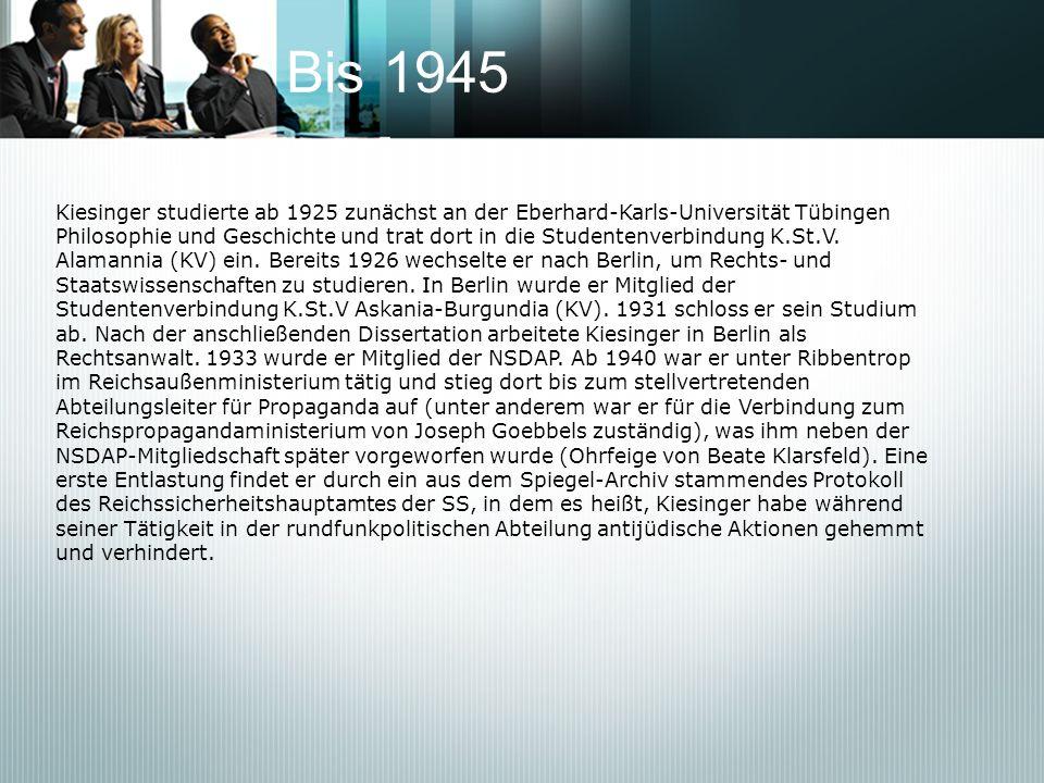 Bis 1945 Kiesinger studierte ab 1925 zunächst an der Eberhard-Karls-Universität Tübingen Philosophie und Geschichte und trat dort in die Studentenverb