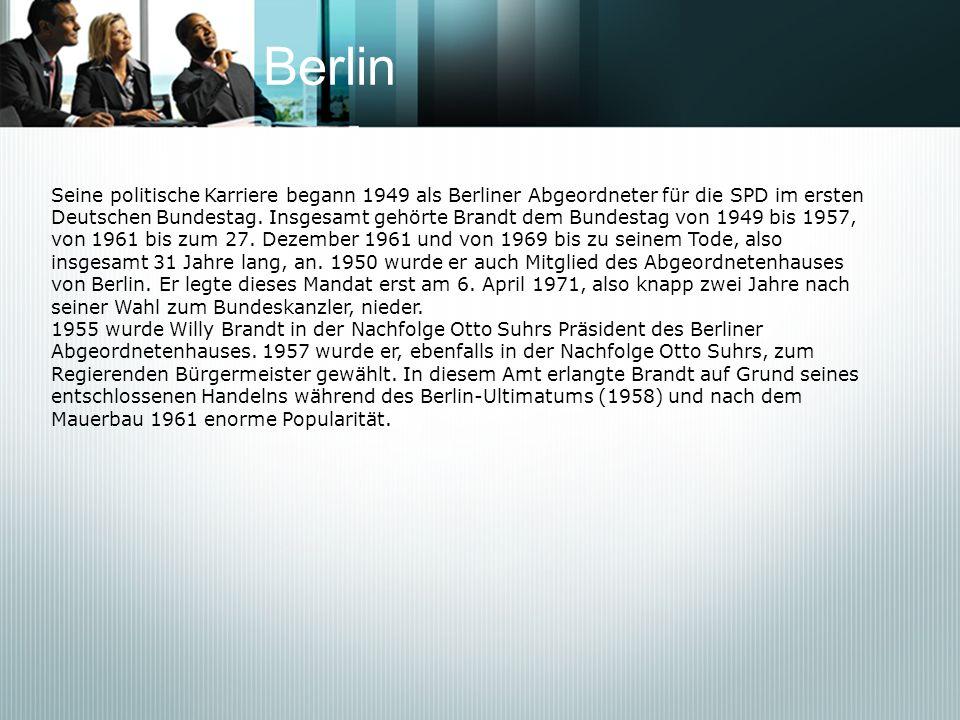 Berlin Seine politische Karriere begann 1949 als Berliner Abgeordneter für die SPD im ersten Deutschen Bundestag. Insgesamt gehörte Brandt dem Bundest