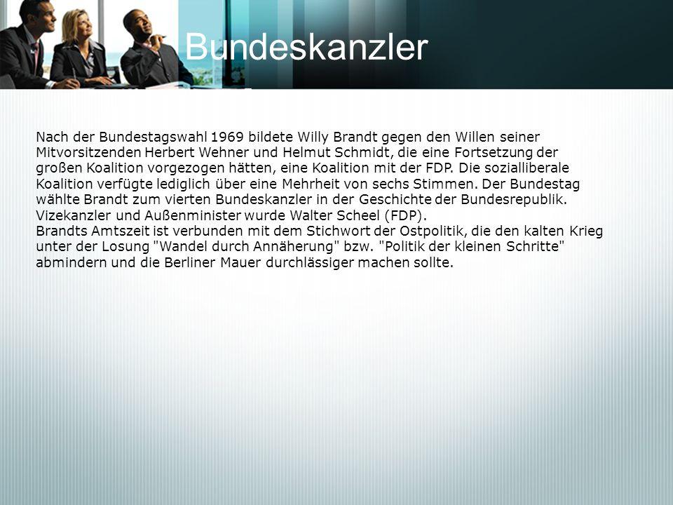 Bundeskanzler Nach der Bundestagswahl 1969 bildete Willy Brandt gegen den Willen seiner Mitvorsitzenden Herbert Wehner und Helmut Schmidt, die eine Fo