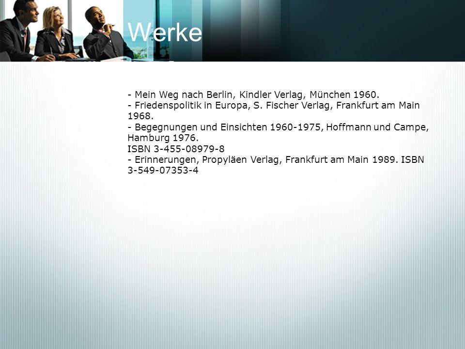Werke - Mein Weg nach Berlin, Kindler Verlag, München 1960. - Friedenspolitik in Europa, S. Fischer Verlag, Frankfurt am Main 1968. - Begegnungen und