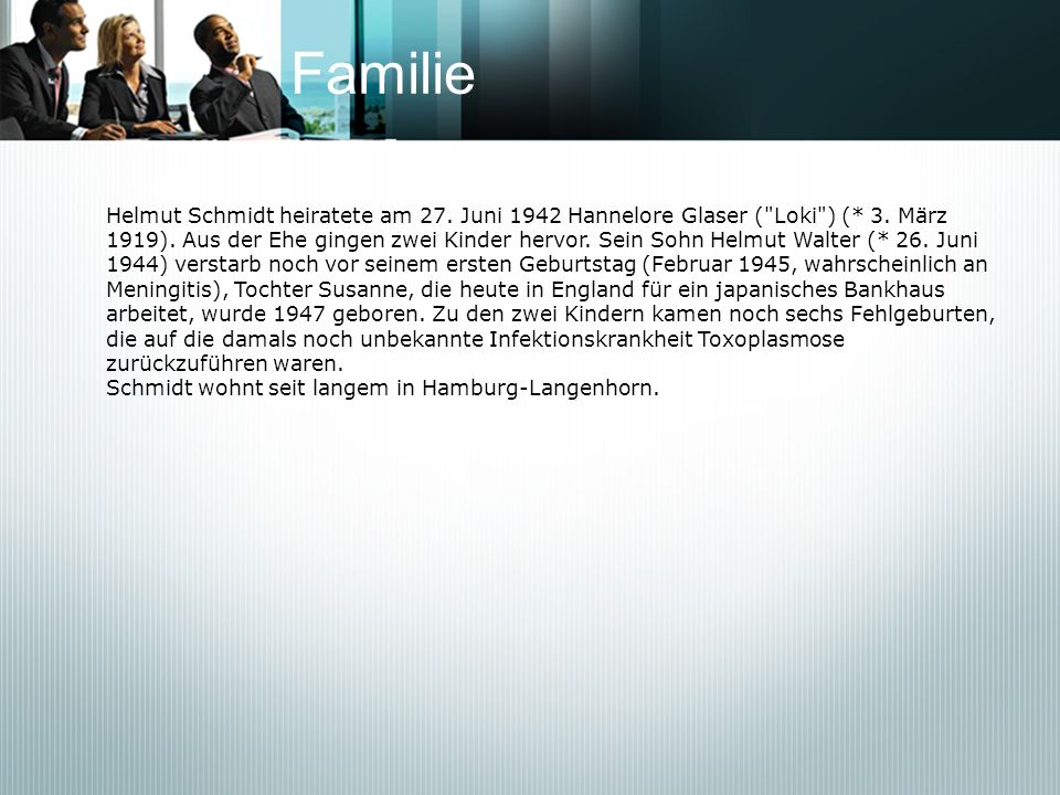 Familie Helmut Schmidt heiratete am 27. Juni 1942 Hannelore Glaser (