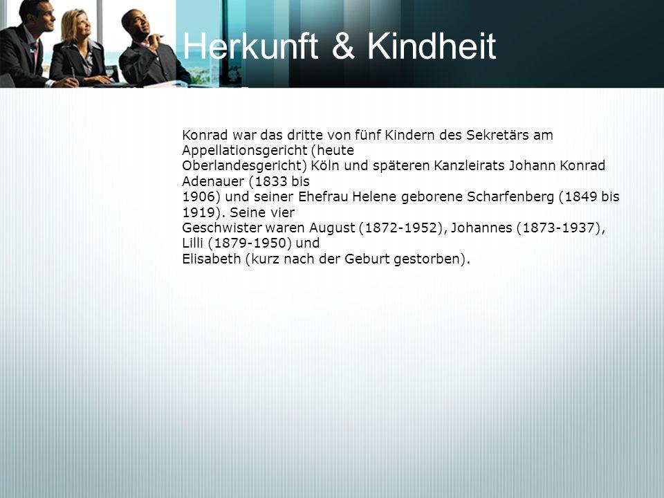 Herkunft & Kindheit Konrad war das dritte von fünf Kindern des Sekretärs am Appellationsgericht (heute Oberlandesgericht) Köln und späteren Kanzleirat