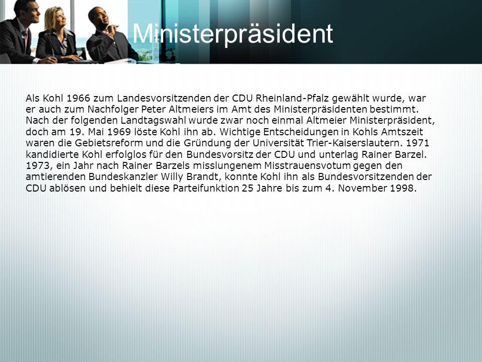 Ministerpräsident Als Kohl 1966 zum Landesvorsitzenden der CDU Rheinland-Pfalz gewählt wurde, war er auch zum Nachfolger Peter Altmeiers im Amt des Mi