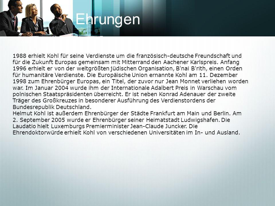Ehrungen 1988 erhielt Kohl für seine Verdienste um die französisch-deutsche Freundschaft und für die Zukunft Europas gemeinsam mit Mitterrand den Aach