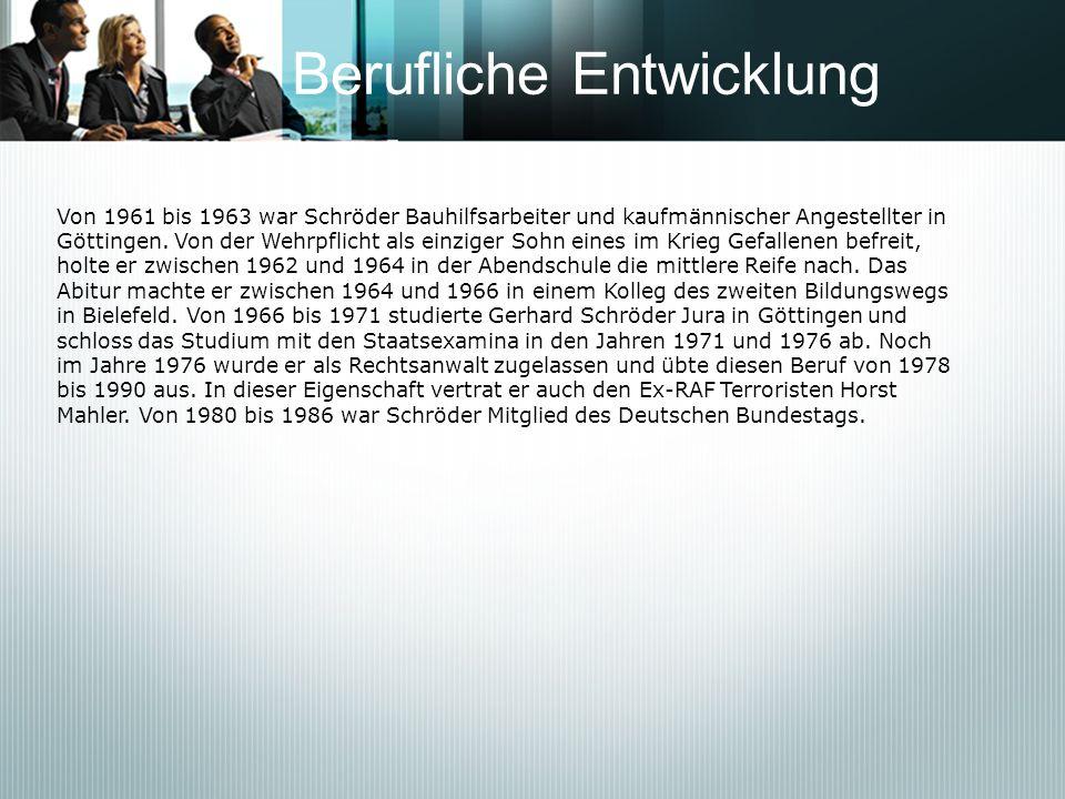 Berufliche Entwicklung Von 1961 bis 1963 war Schröder Bauhilfsarbeiter und kaufmännischer Angestellter in Göttingen. Von der Wehrpflicht als einziger