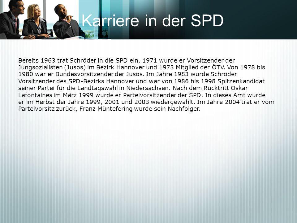 Karriere in der SPD Bereits 1963 trat Schröder in die SPD ein, 1971 wurde er Vorsitzender der Jungsozialisten (Jusos) im Bezirk Hannover und 1973 Mitg