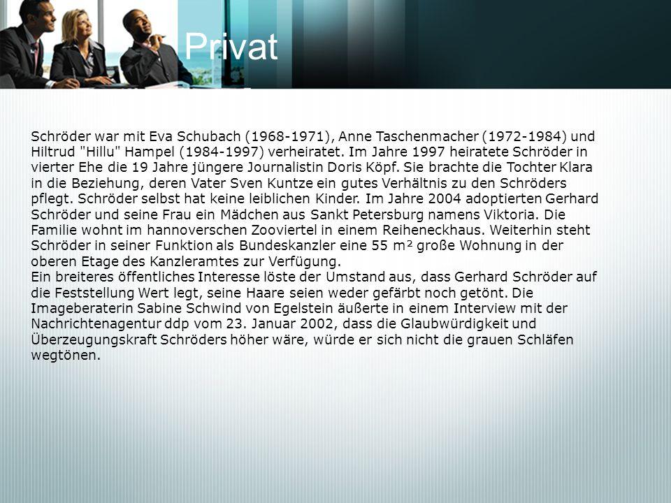 Privat Schröder war mit Eva Schubach (1968-1971), Anne Taschenmacher (1972-1984) und Hiltrud