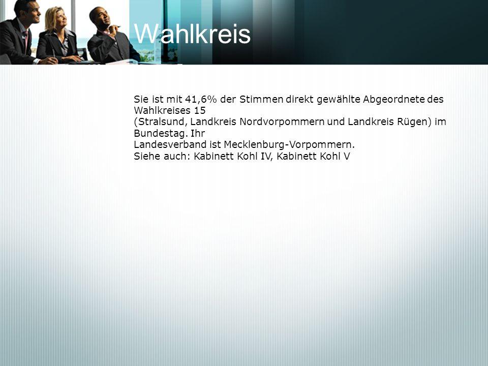 Wahlkreis Sie ist mit 41,6% der Stimmen direkt gewählte Abgeordnete des Wahlkreises 15 (Stralsund, Landkreis Nordvorpommern und Landkreis Rügen) im Bu