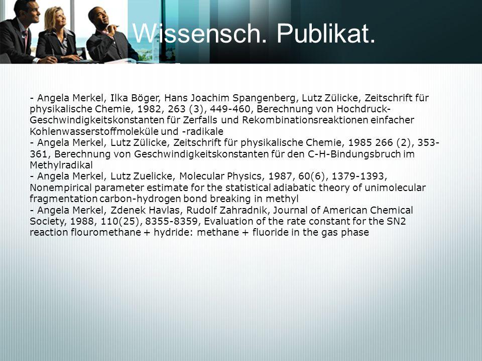 Wissensch. Publikat. - Angela Merkel, Ilka Böger, Hans Joachim Spangenberg, Lutz Zülicke, Zeitschrift für physikalische Chemie, 1982, 263 (3), 449-460