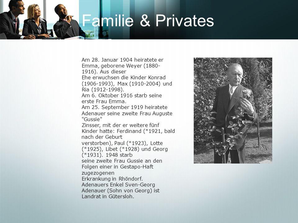 Familie & Privates Am 28. Januar 1904 heiratete er Emma, geborene Weyer (1880- 1916). Aus dieser Ehe erwuchsen die Kinder Konrad (1906-1993), Max (191