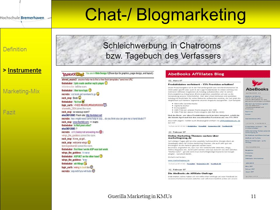 Guerilla Marketing in KMUs11 Chat-/ Blogmarketing Definition > Instrumente Marketing-Mix Fazit Schleichwerbung in Chatrooms bzw. Tagebuch des Verfasse