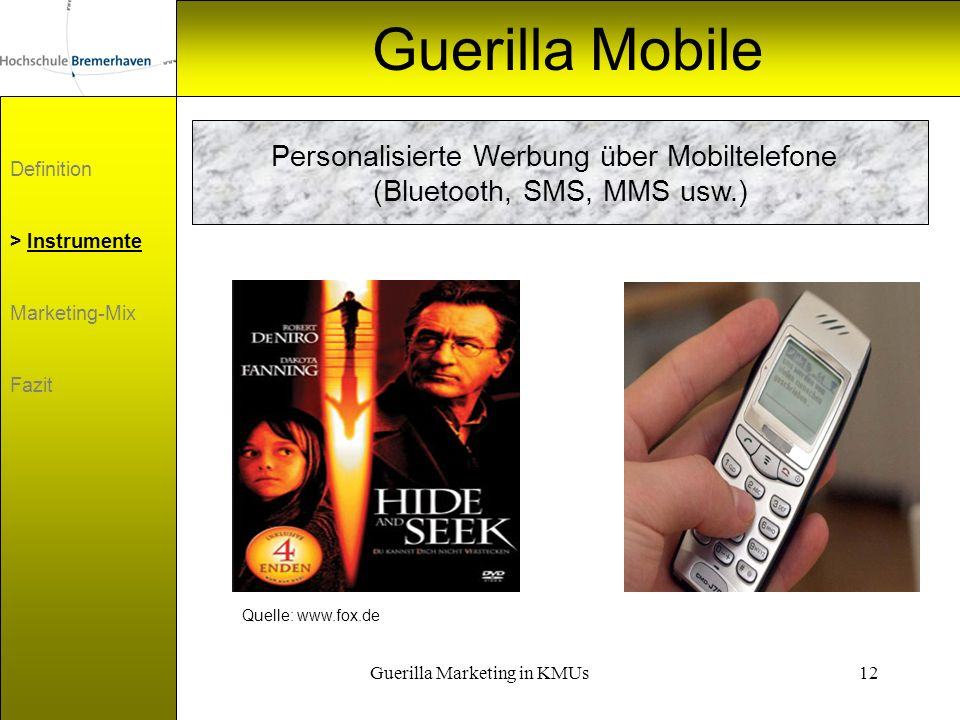 Guerilla Marketing in KMUs12 Guerilla Mobile Definition > Instrumente Marketing-Mix Fazit Personalisierte Werbung über Mobiltelefone (Bluetooth, SMS,