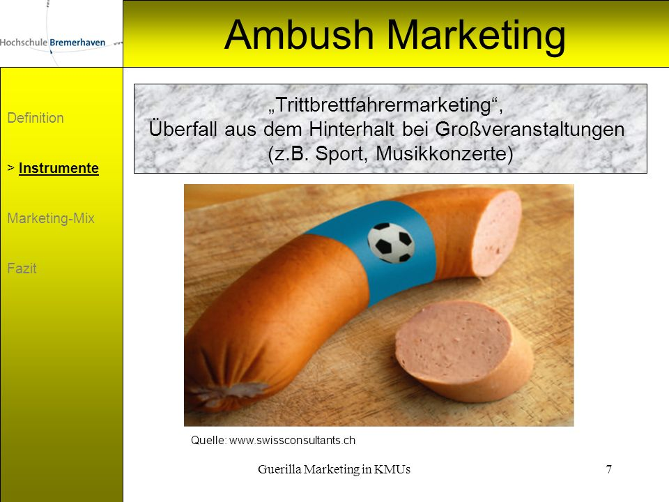 Guerilla Marketing in KMUs7 Ambush Marketing Definition > Instrumente Marketing-Mix Fazit Trittbrettfahrermarketing, Überfall aus dem Hinterhalt bei G