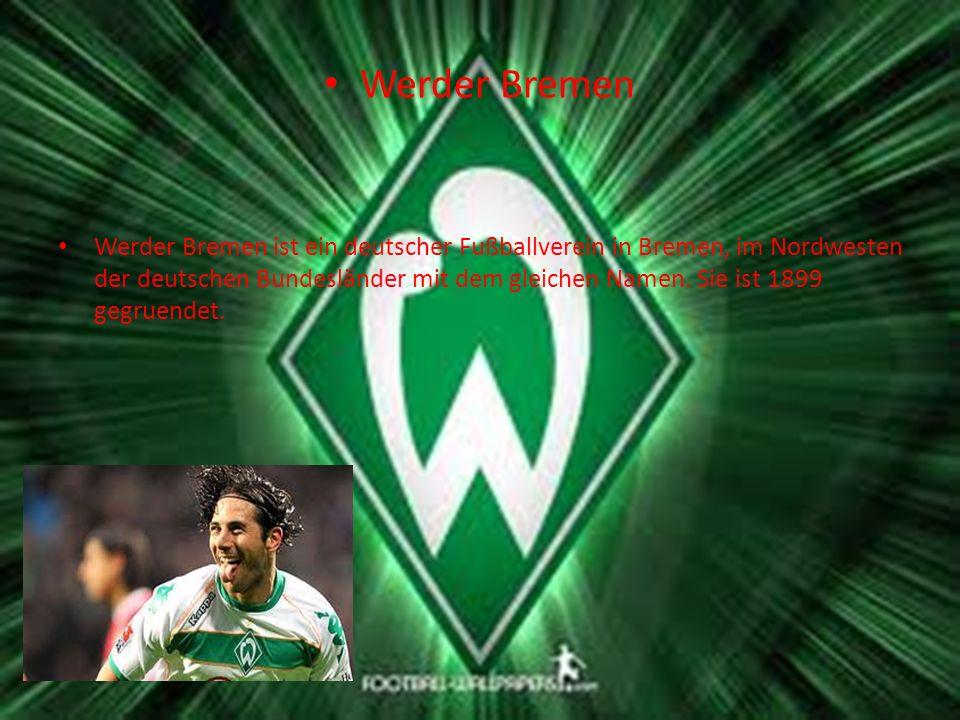 Werder Bremen Werder Bremen ist ein deutscher Fußballverein in Bremen, im Nordwesten der deutschen Bundesländer mit dem gleichen Namen. Sie ist 1899 g