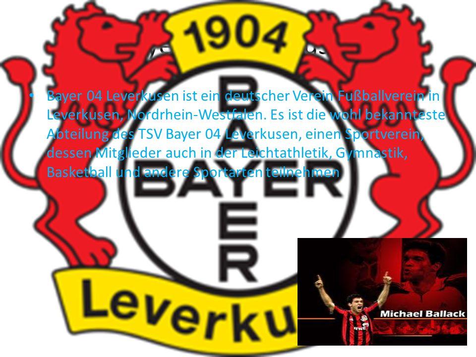 Bayer 04 Leverkusen Bayer 04 Leverkusen ist ein deutscher Verein Fußballverein in Leverkusen, Nordrhein-Westfalen. Es ist die wohl bekannteste Abteilu
