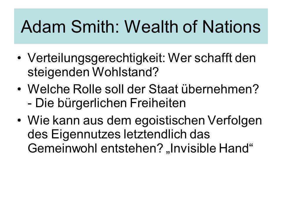 Adam Smith: Wealth of Nations Verteilungsgerechtigkeit: Wer schafft den steigenden Wohlstand? Welche Rolle soll der Staat übernehmen? - Die bürgerlich