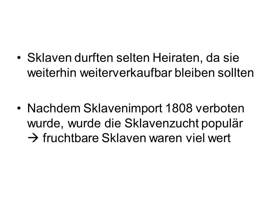 1705 wurde erstmals die Mischehe verboten Vereinzelte Aufstände aufgrund schlechter Bandlungen