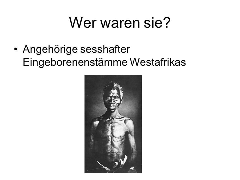 Wer waren sie? Angehörige sesshafter Eingeborenenstämme Westafrikas