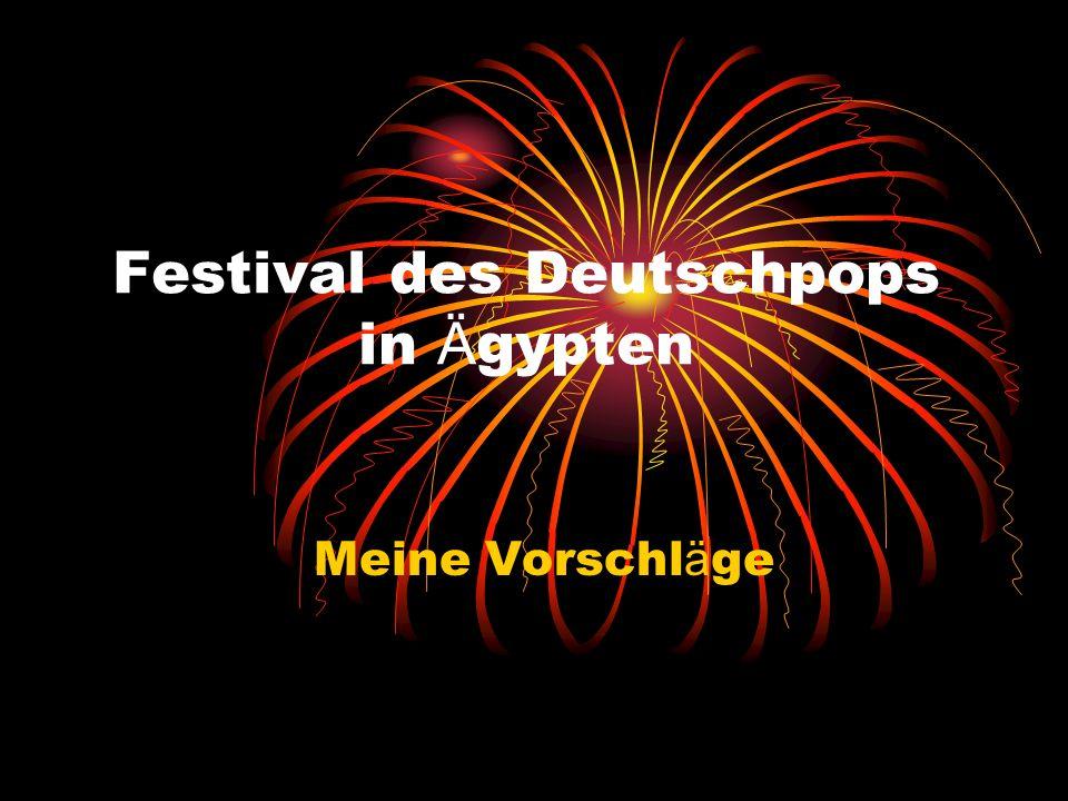 Festival des Deutschpops in Ä gypten Meine Vorschl ä ge