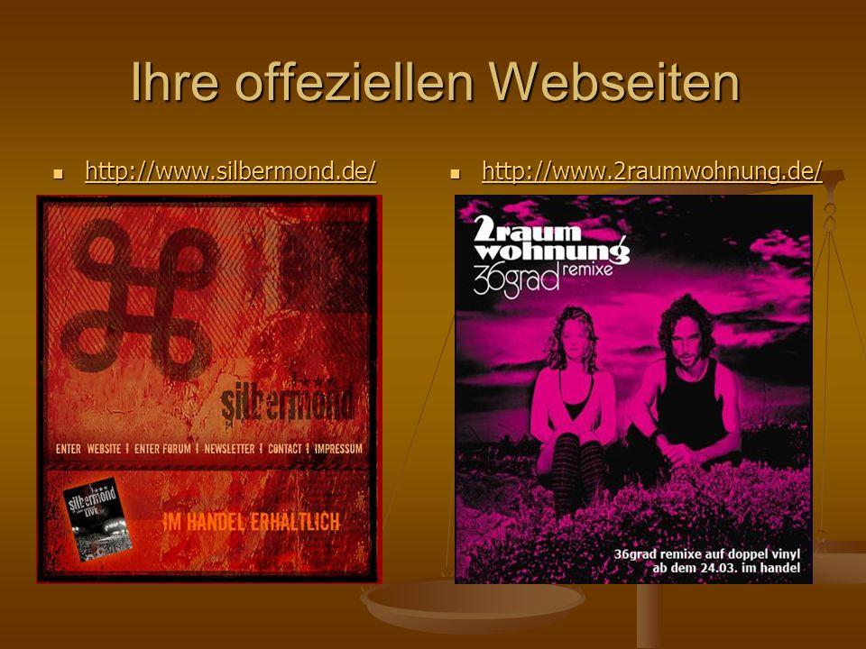 Ihre offeziellen Webseiten http://www.silbermond.de/ http://www.silbermond.de/ http://www.silbermond.de/ http://www.2raumwohnung.de/