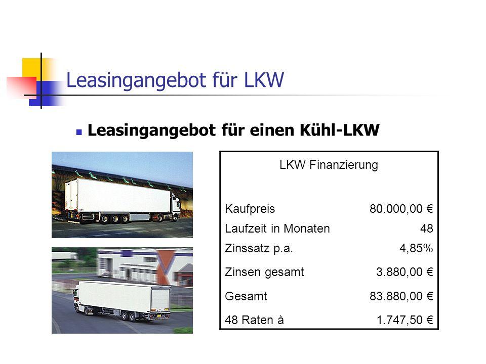 Leasingangebot für LKW LKW Finanzierung Kaufpreis 80.000,00 Laufzeit in Monaten48 Zinssatz p.a.4,85% Zinsen gesamt 3.880,00 Gesamt 83.880,00 48 Raten