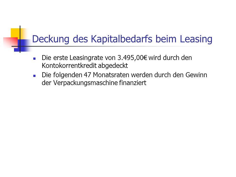 Deckung des Kapitalbedarfs beim Leasing Die erste Leasingrate von 3.495,00 wird durch den Kontokorrentkredit abgedeckt Die folgenden 47 Monatsraten we