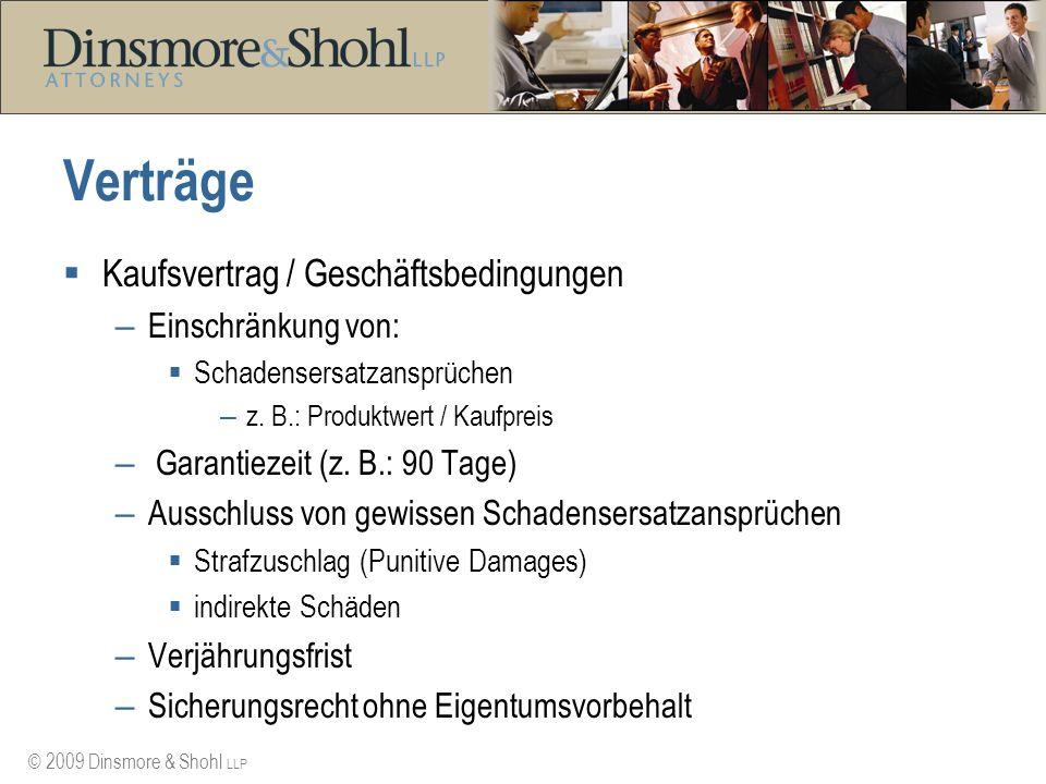 © 2009 Dinsmore & Shohl LLP Verträge Kaufsvertrag / Geschäftsbedingungen – Einschränkung von: Schadensersatzansprüchen – z. B.: Produktwert / Kaufprei