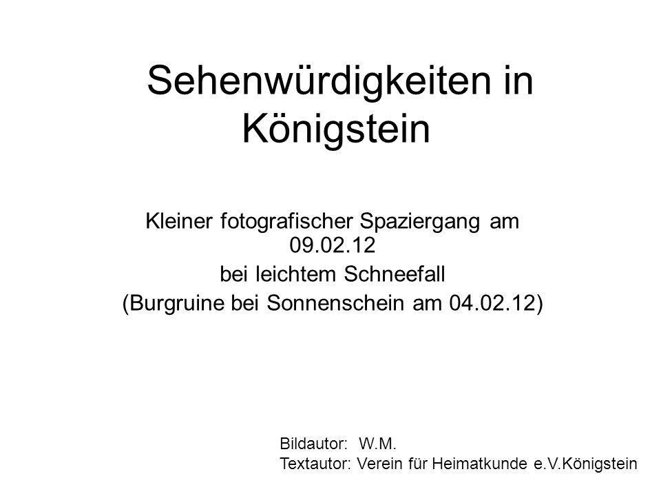 Sehenwürdigkeiten in Königstein Kleiner fotografischer Spaziergang am 09.02.12 bei leichtem Schneefall (Burgruine bei Sonnenschein am 04.02.12) Bildau