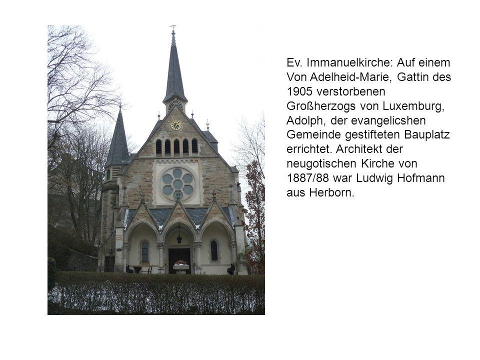 Ev. Immanuelkirche: Auf einem Von Adelheid-Marie, Gattin des 1905 verstorbenen Großherzogs von Luxemburg, Adolph, der evangelicshen Gemeinde gestiftet