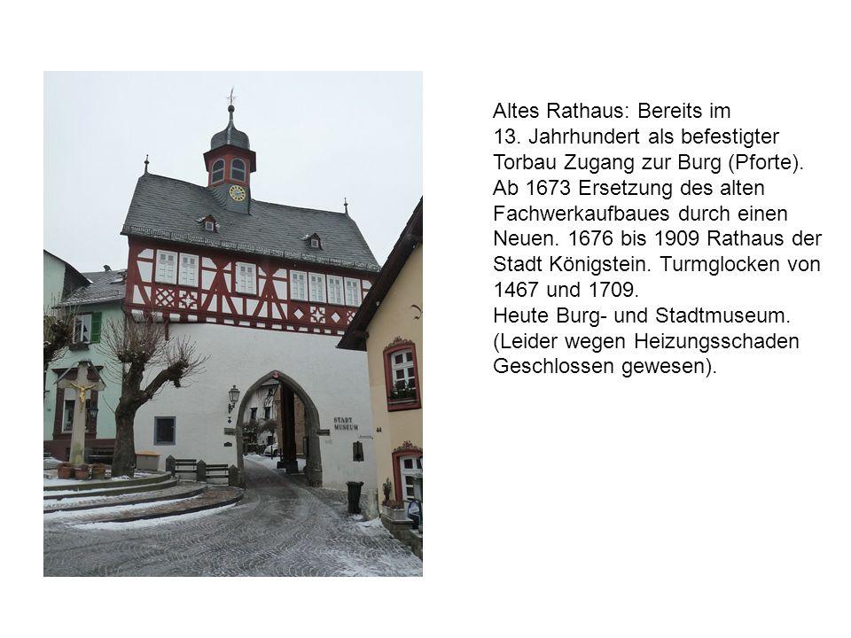 Altes Rathaus: Bereits im 13. Jahrhundert als befestigter Torbau Zugang zur Burg (Pforte). Ab 1673 Ersetzung des alten Fachwerkaufbaues durch einen Ne