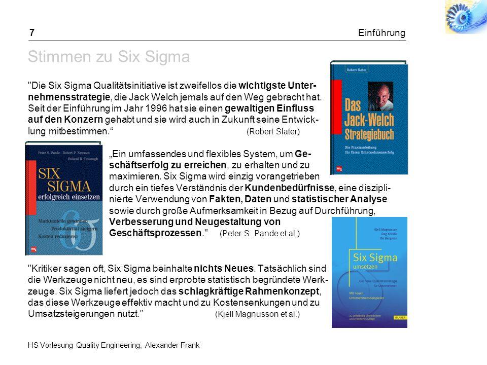 HS Vorlesung Quality Engineering, Alexander Frank Einführung8 Was bedeutet Sigma ( ).