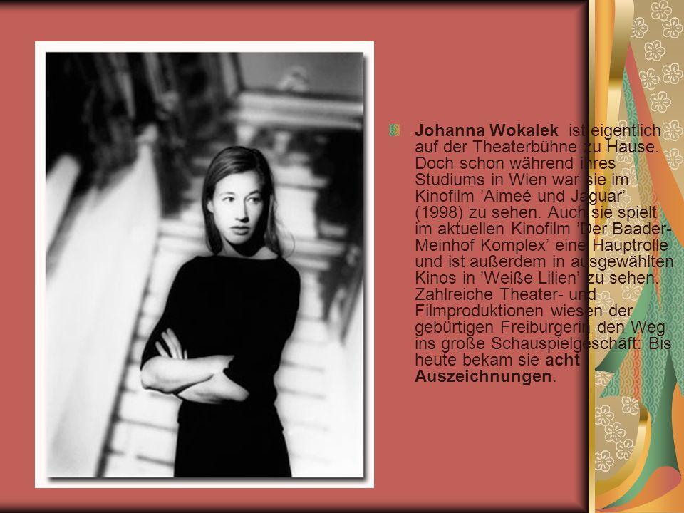 Johanna Wokalek ist eigentlich auf der Theaterbühne zu Hause.