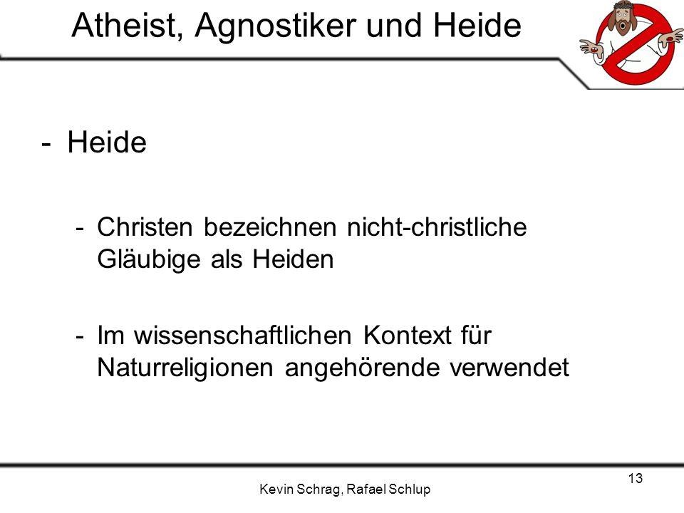 Kevin Schrag, Rafael Schlup 13 Atheist, Agnostiker und Heide -Heide -Christen bezeichnen nicht-christliche Gläubige als Heiden -Im wissenschaftlichen